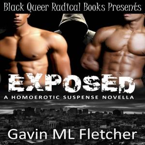 Exposed by-Gavin M Fletcher
