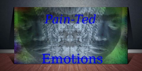 Pain-Ted Emotion