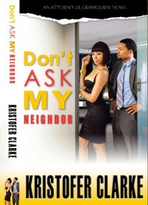 Don't Ask My Neighbor by-Kristofer Clarke