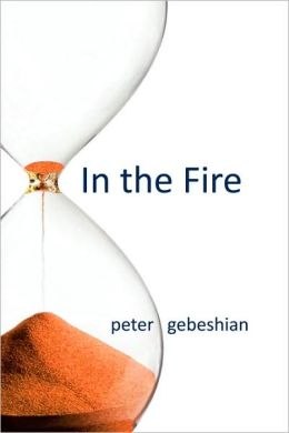 In The Fire by-Peter Gebeshian