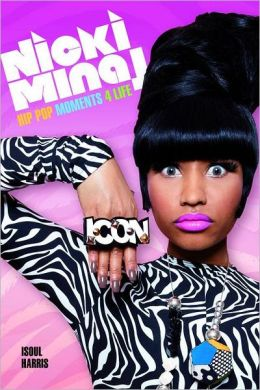 Nicki Minaj; Hip Pop Moments 4 Life by-Isoul Harris