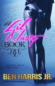 A Lil Nasty Book by-Ben Harris Jr