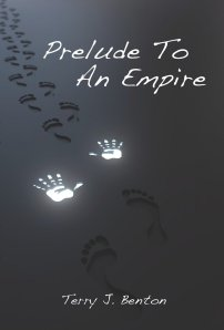 Prelude To An Empire by-Terry J. Benton