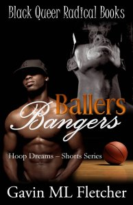 Ballers & Bangers (Hoop Dreams) by-Gavin ML Fletcher