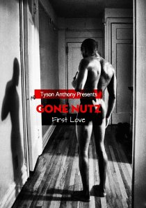 Gone Nutz 1 'First Love' by-Tyson Anthony