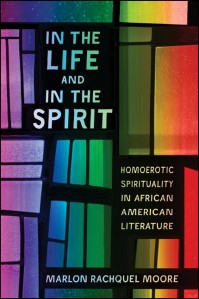 In the Life and in the Spirit by Marlon Rachquel Moore