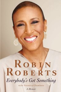 Everybody's Got Something by-Robin Roberts