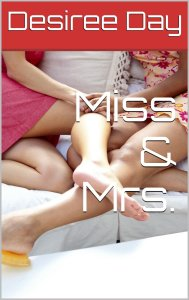 Miss & Mrs. by Desiree Day