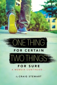 One Thing For Certain, Two Things For Sure by Craig Stewart